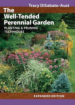 The Well-Tended Perennial Garden By Disabato-Aust, Tracy