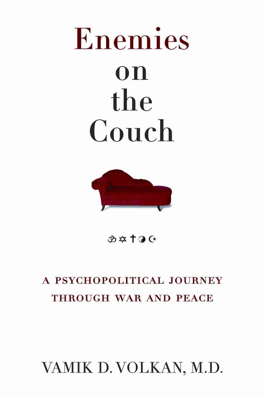 Enemies on the Couch By Volkan, Vamik D.