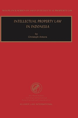 Intellectual Property Law in Indonesia By Antons, Christoph